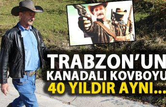 Trabzon'un Kanadalı Kovboyu! 40 yıldır aynı...