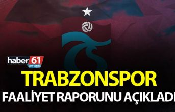 Trabzonspor Faaliyet raporunu açıkladı