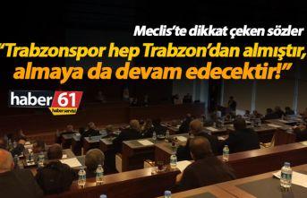 """""""Trabzonspor hep Trabzon'dan almıştır!"""""""