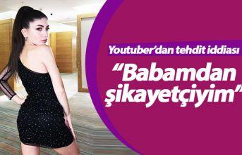 """Youtuber Şeyda Erdoğan: """"Babamdan şikayetçiyim!"""""""