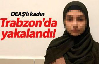 DEAŞ'lı kadın Trabzon'da yakalandı!