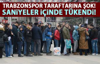 Trabzonspor taraftarına şok! Saniyeler içinde tükendi!