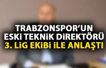 Trabzonspor'un eski teknik direktörü 3. lig...