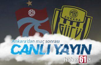 Ankaragücü Trabzonspor maç sonu canlı yayın