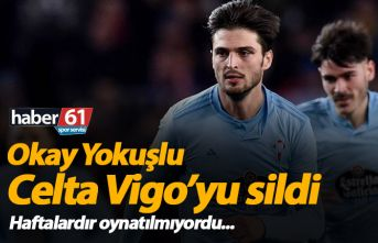 Okay Yokuşlu Celta Vigo'yu sildi!