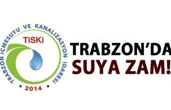 Trabzon'da suya zam!