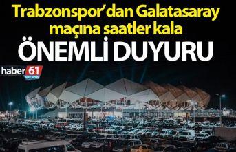 Trabzonspor'dan Galatasaray maçı öncesi önemli...