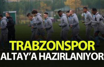 Trabzonspor Altay'a hazırlanıyor