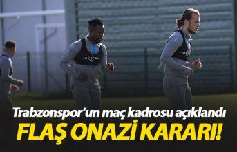 Trabzonspor'un Altay kadrosu açıklandı! Onazi kararı