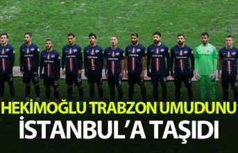 Hekimoğlu Trabzon umudunu İstanbul'a taşıdı