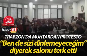 Trabzon'da Muhtardan Belediye Başkanına protesto - Salonu terk etti