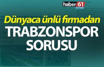 Dünyaca ünlü firmadan Trabzonspor sorusu