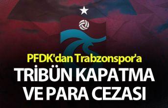 PFDK'dan Trabzonspor'a tribün kapatma ve para cezası
