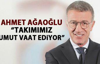 """Ahmet Ağaoğlu: """"Takımımız büyük umut vaat ediyor"""""""
