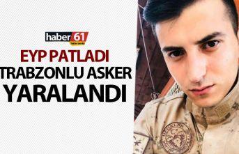 EYP Patladı - Trabzonlu asker yaralandı