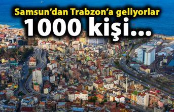 Samsun'dan 1000 kişi Trabzon'a gelecek!