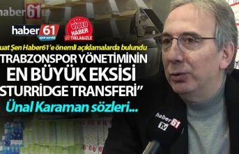 """Suat Şen: """"Trabzonspor yönetiminin en büyük eksisi Sturridge transferi"""""""