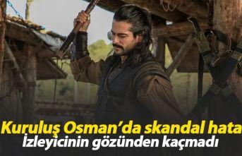 Kuruluş Osman'da skandal hata