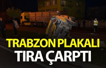 Trabzon plakalı tıra çarptı: 1 yaralı