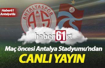 Antalyaspor Trabzonspor maç öncesi canlı yayın
