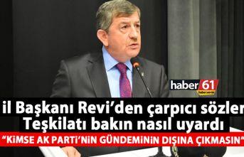 Haydar Revi böyle uyardı: Kimse AK Parti'nin gündeminin dışına çıkmasın!