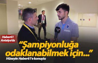 Hüseyin Türkmen: Şampiyonluğa odaklanabilmek için...