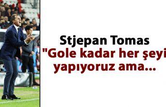 """Stjepan Tomas: """"Gole kadar her şeyi yapıyoruz ama..."""