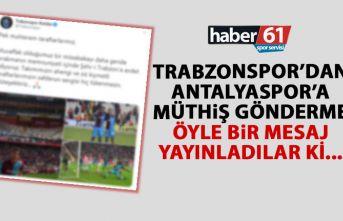 Trabzonspor'dan Antalyaspor'a gönderme!