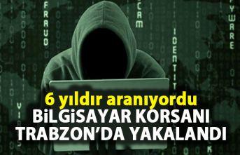 Bilgisayar korsanı Trabzon'da yakalandı!