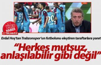 Erdal Hoş'tan Trabzonspor'u eleştirenlere sert...
