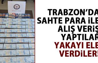 Trabzon'da sahte para ile alışveriş yaptılar...