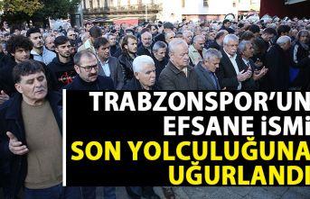 Trabzonspor'un efsane ismi son yolculuğuna uğurlandı