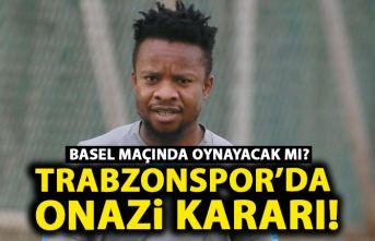 Trabzonspor'da Onazi kararı! Basel maçında oynayacak mı?