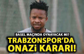 Trabzonspor'da Onazi kararı! Basel maçında...