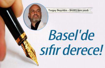 Basel'de sıfır derece!