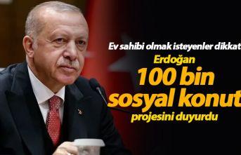 Erdoğan 100 bin sosyal konut projesini açıkladı