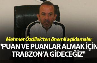 """Mehmet Özdilek: """"Puan ve puanlar almak için..."""