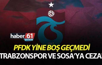 PFDK'dan Trabzonspor'a ve Sosa'ya ceza!