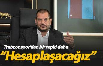 Trabzonspor'dan sert bir tepki daha: Hesaplaşacağız