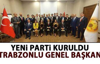 Yeni parti kuruldu! Genel başkanı Trabzonlu!