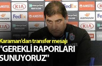 """Karaman'dan transfer mesajı: """"Gerekli raporları sunuyoruz"""""""