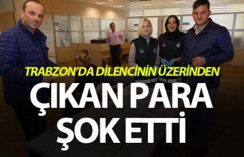 Trabzon'da dilencinin üzerinden çıkan para...