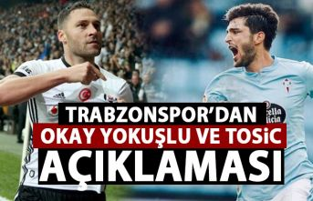 Trabzonspor'dan Okay yokuşlu ve Tosic açıklaması!