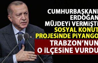Sosyal konut projeleri Trabzon'da nereye yapılıyor?...