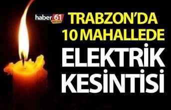 Trabzon'da 10 mahallede elektrik kesintisi