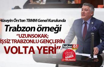 Hüseyin Örs'ten TBMM Genel Kurulunda Trabzon örneği