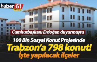 Trabzon'da toplam 798 sosyal konut!