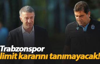 Trabzonspor limit artırımını tanımayacak