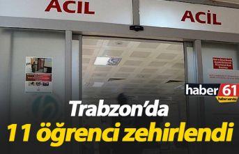 Trabzon'da 11 öğrenci zehirlendi!