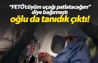 'Ben FETÖ'cüyüm ve uçağı patlatacağım'...